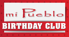 Mi Pueblo Birthday Club Sign up